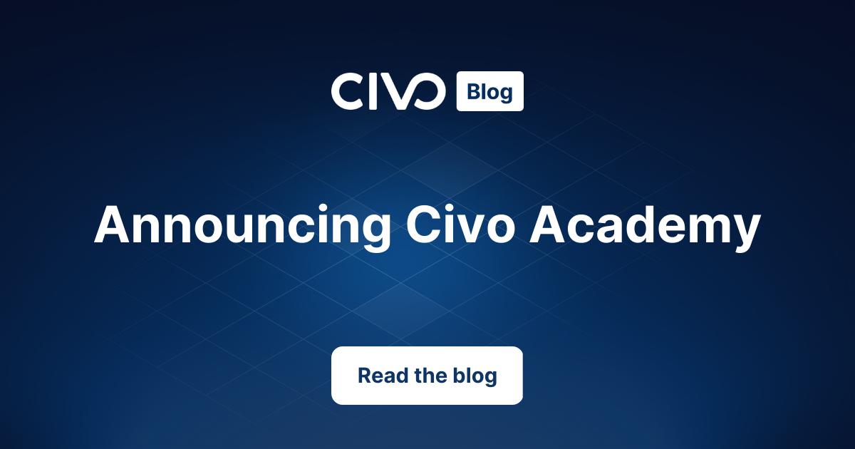 Announcing Civo Academy!  thumbnail