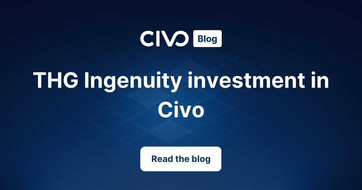 THG Ingenuity investment in Civo thumbnail