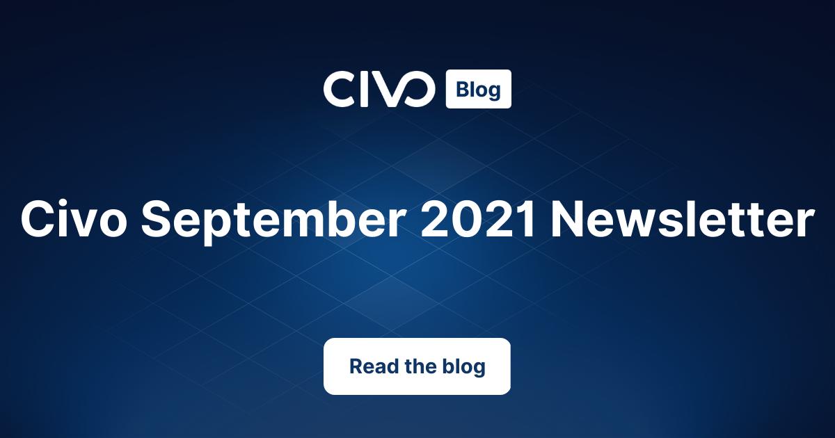Civo update - September 2021 thumbnail