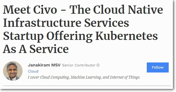 """Civo Forbes Article - """"Meet Civo, the Cloud-Native Infrastructure Services Startup Offering Kubernetes as a Service"""""""