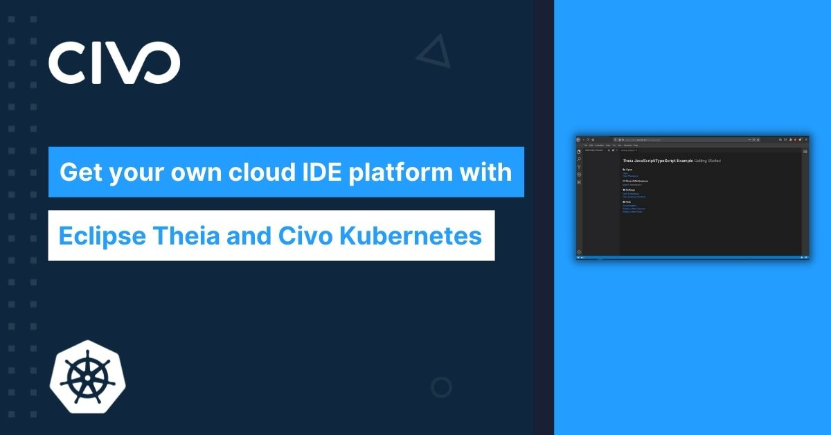 Get your own cloud IDE platform with Eclipse Theia and Civo Kubernetes thumbnail