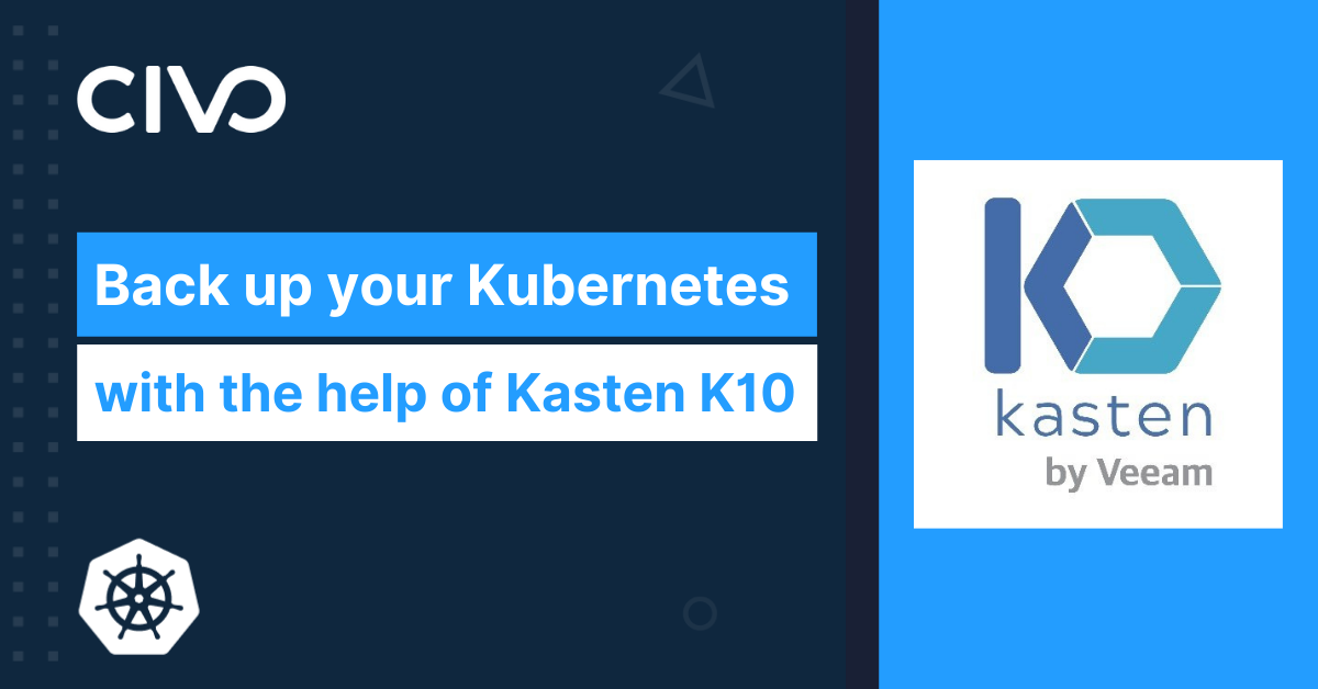 """""""But we have a backup, right?"""" - Deploying Kasten K10 to Civo Kubernetes thumbnail"""